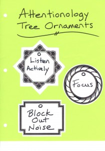 Invite students to cut and color ornaments with Attentionology Tips on them to hang of the Attentionology Tree.