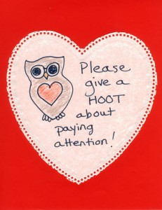 "Turn owls in ""attention mascots"" by posting them on a bulletin board with a header, ""Please Give a HOOT About Paying Attention!"""