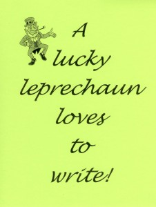 "Set up a bulletin board that features a ""lucky leprechaun who loves to write!"""