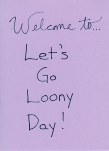 """Surprise students by posting an invitation to """"Let's Go Loony Day"""" on your classroom door."""