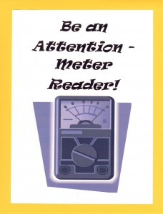Creating a poster that asks students to be an Attention-Meter Reader is a trick that suits teachers.