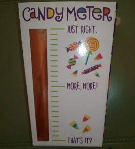 It's a treat! A candy meter is a measurement tool that kids think is cool.