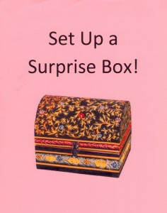 Set up a Surprise Box full of little, inexpensive rewards for children's good work.